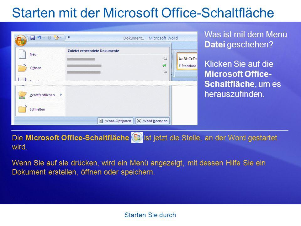 Starten Sie durch Starten mit der Microsoft Office-Schaltfläche Was ist mit dem Menü Datei geschehen? Klicken Sie auf die Microsoft Office- Schaltfläc