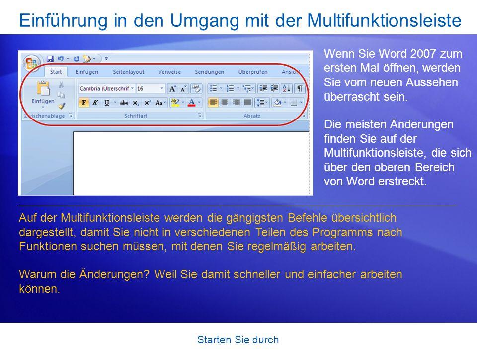 Starten Sie durch Einführung in den Umgang mit der Multifunktionsleiste Wenn Sie Word 2007 zum ersten Mal öffnen, werden Sie vom neuen Aussehen überra