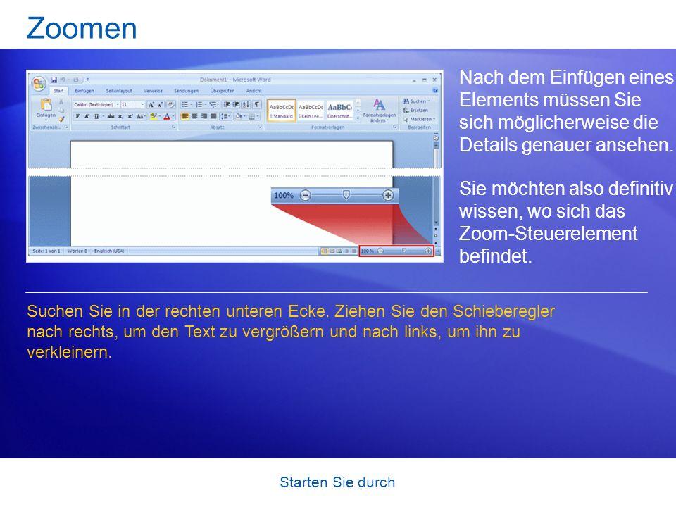Starten Sie durch Zoomen Nach dem Einfügen eines Elements müssen Sie sich möglicherweise die Details genauer ansehen. Sie möchten also definitiv wisse