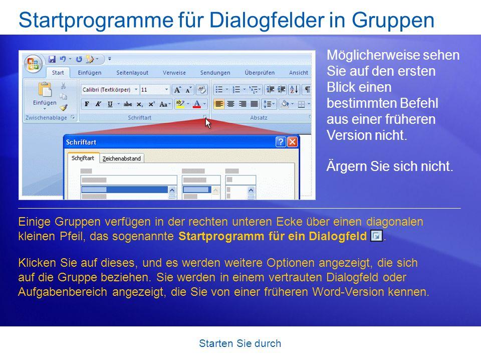 Starten Sie durch Startprogramme für Dialogfelder in Gruppen Möglicherweise sehen Sie auf den ersten Blick einen bestimmten Befehl aus einer früheren
