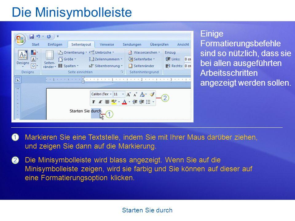 Starten Sie durch Die Minisymbolleiste Einige Formatierungsbefehle sind so nützlich, dass sie bei allen ausgeführten Arbeitsschritten angezeigt werden
