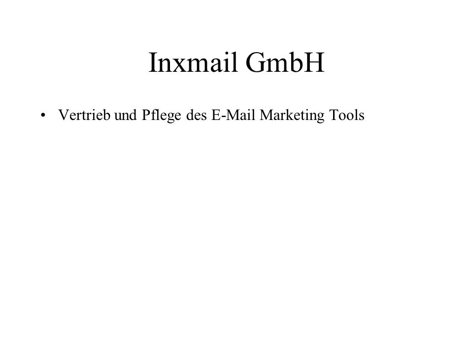 Inxmail GmbH Vertrieb und Pflege des E-Mail Marketing Tools E-Mail Marketing?