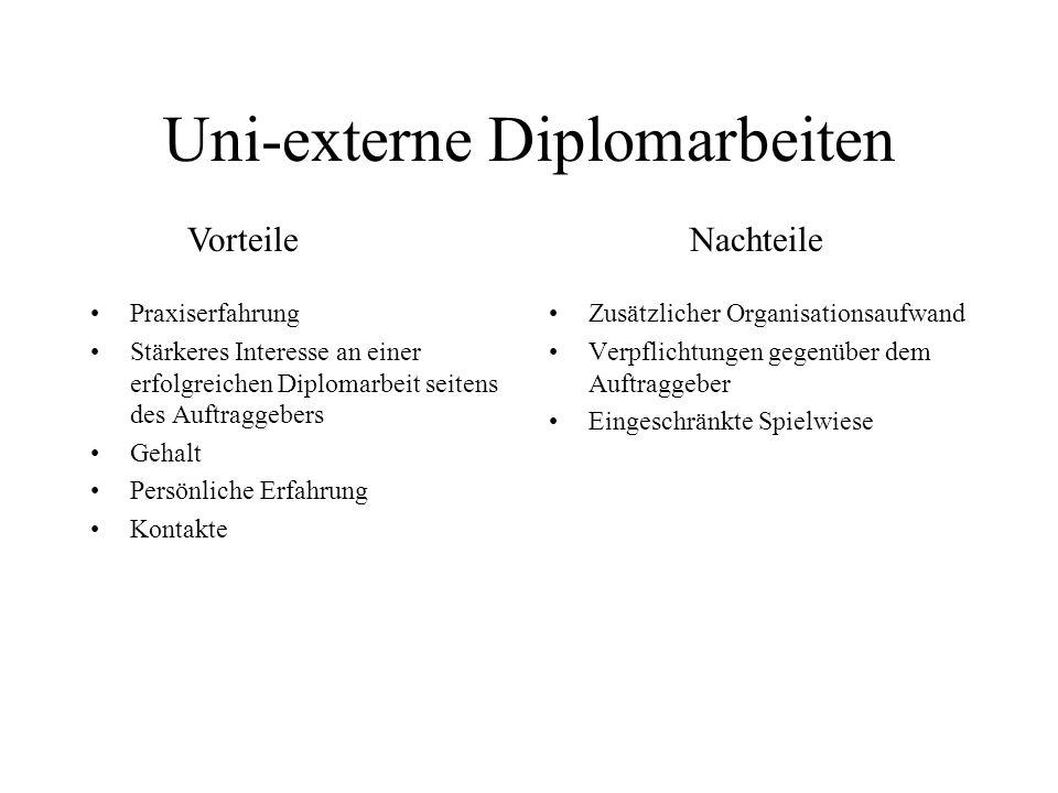 Uni-externe Diplomarbeiten Praxiserfahrung Stärkeres Interesse an einer erfolgreichen Diplomarbeit seitens des Auftraggebers Gehalt Persönliche Erfahr