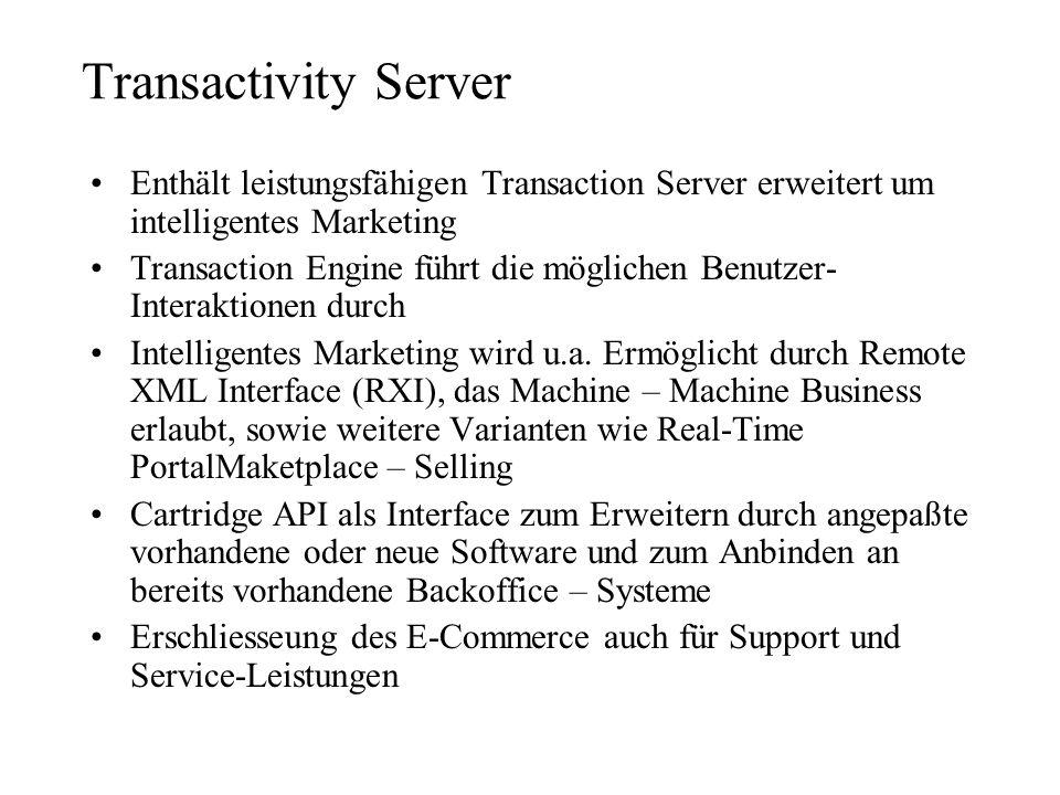 Enthält leistungsfähigen Transaction Server erweitert um intelligentes Marketing Transaction Engine führt die möglichen Benutzer- Interaktionen durch