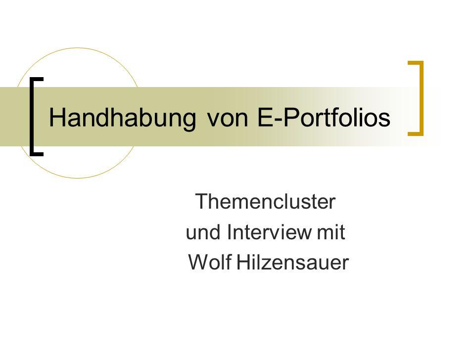 Handhabung von E-Portfolios Themencluster und Interview mit Wolf Hilzensauer