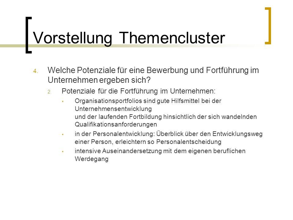 Vorstellung Themencluster 4. Welche Potenziale für eine Bewerbung und Fortführung im Unternehmen ergeben sich? 2. Potenziale für die Fortführung im Un