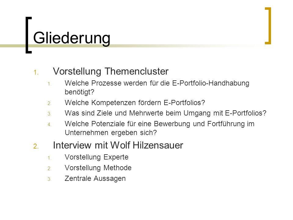 Gliederung 1. Vorstellung Themencluster 1. Welche Prozesse werden für die E-Portfolio-Handhabung benötigt? 2. Welche Kompetenzen fördern E-Portfolios?