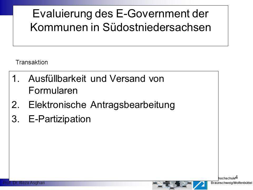 4 Fachhochschule Braunschweig/Wolfenbüttel Prof. Dr. Reza Asghari Evaluierung des E-Government der Kommunen in Südostniedersachsen 1.Ausfüllbarkeit un