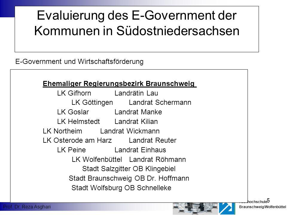 5 Fachhochschule Braunschweig/Wolfenbüttel Prof. Dr. Reza Asghari Evaluierung des E-Government der Kommunen in Südostniedersachsen Ehemaliger Regierun