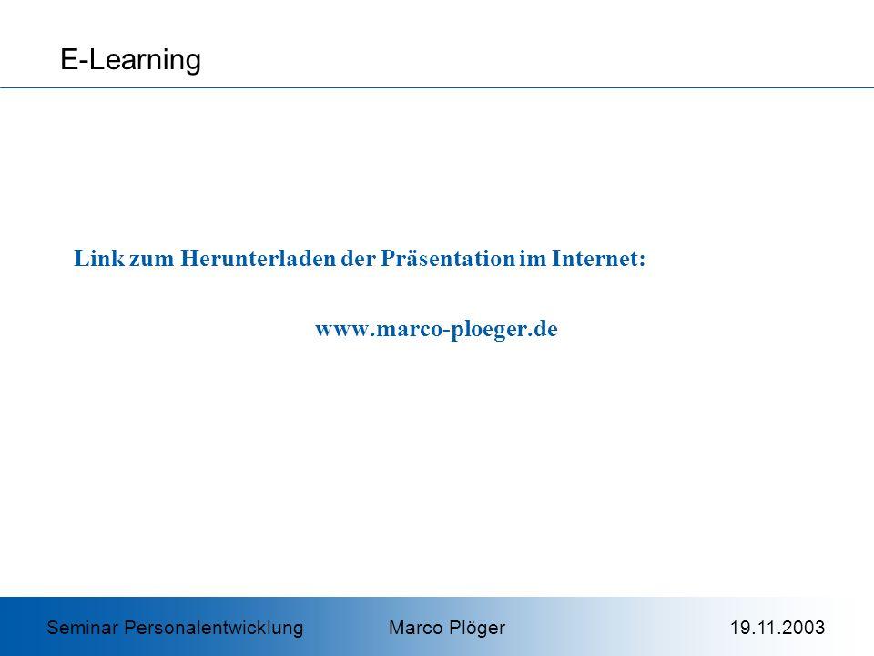 E-Learning Gliederung: Einführung Zielsetzung der betrieblichen PE Lernen im Arbeitsprozess Psychologische Lerntheorien Zusammenfassung Seminar Personalentwicklung Marco Plöger 19.11.2003