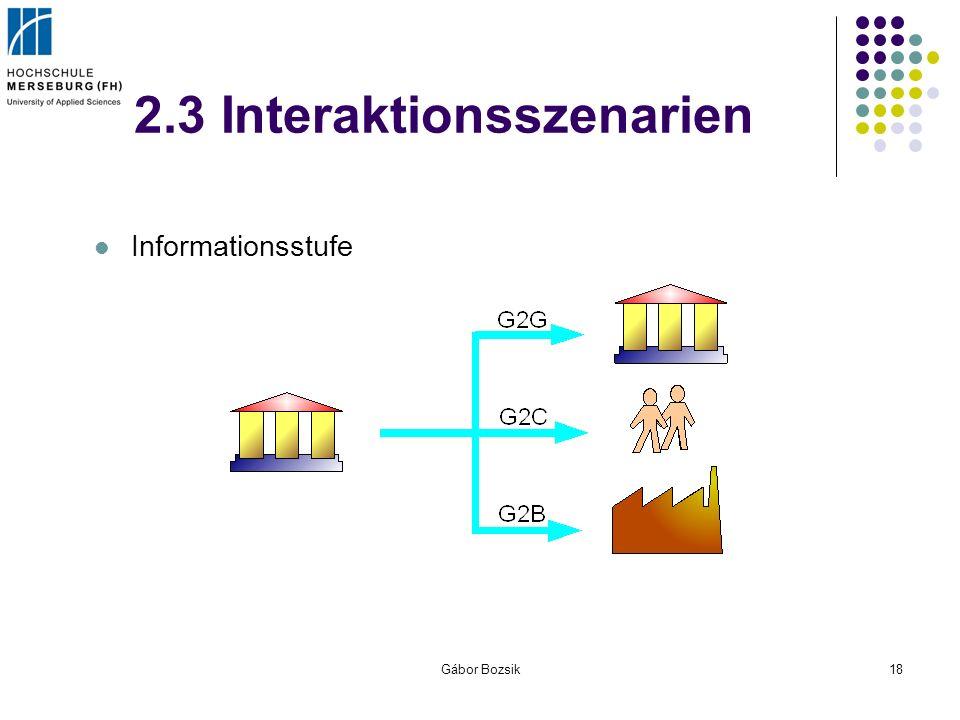 Gábor Bozsik18 2.3 Interaktionsszenarien Informationsstufe