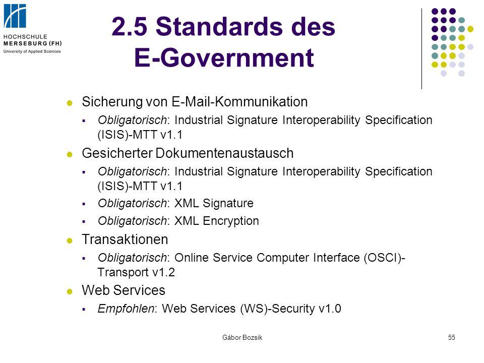 Gábor Bozsik55 2.5 Standards des E-Government Sicherung von E-Mail-Kommunikation Obligatorisch: Industrial Signature Interoperability Specification (I