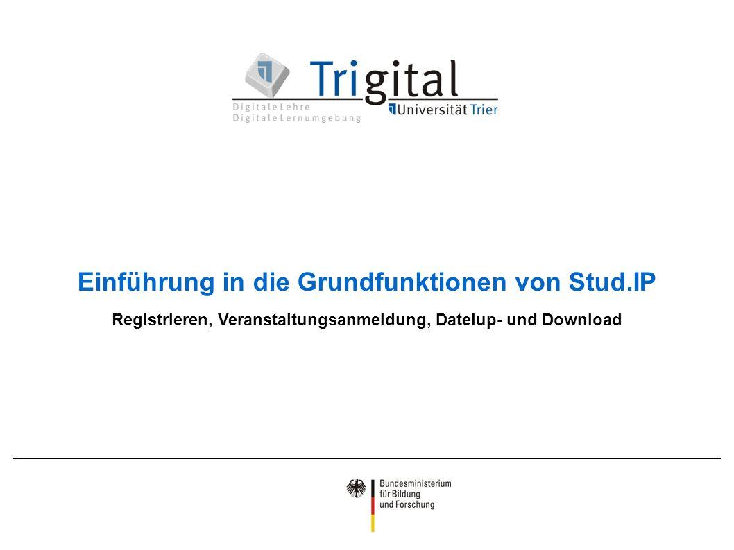 Einführung in die Grundfunktionen von Stud.IP Registrieren, Veranstaltungsanmeldung, Dateiup- und Download