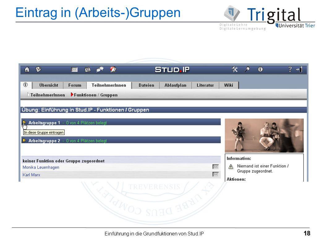 Einführung in die Grundfuktionen von Stud.IP 18 Eintrag in (Arbeits-)Gruppen
