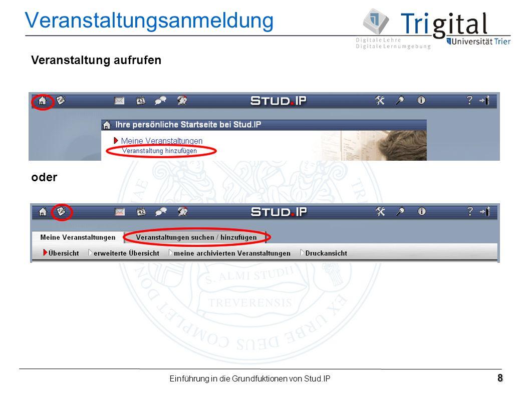 Einführung in die Grundfuktionen von Stud.IP 8 Veranstaltungsanmeldung Veranstaltung aufrufen oder