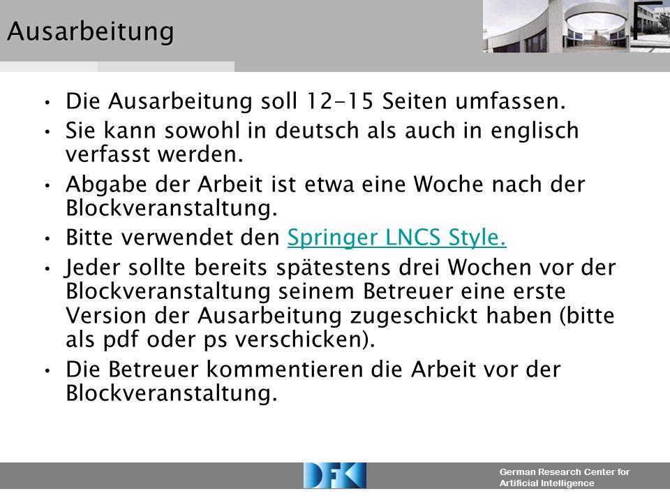 German Research Center for Artificial IntelligenceAusarbeitung Die Ausarbeitung soll 12-15 Seiten umfassen. Sie kann sowohl in deutsch als auch in eng