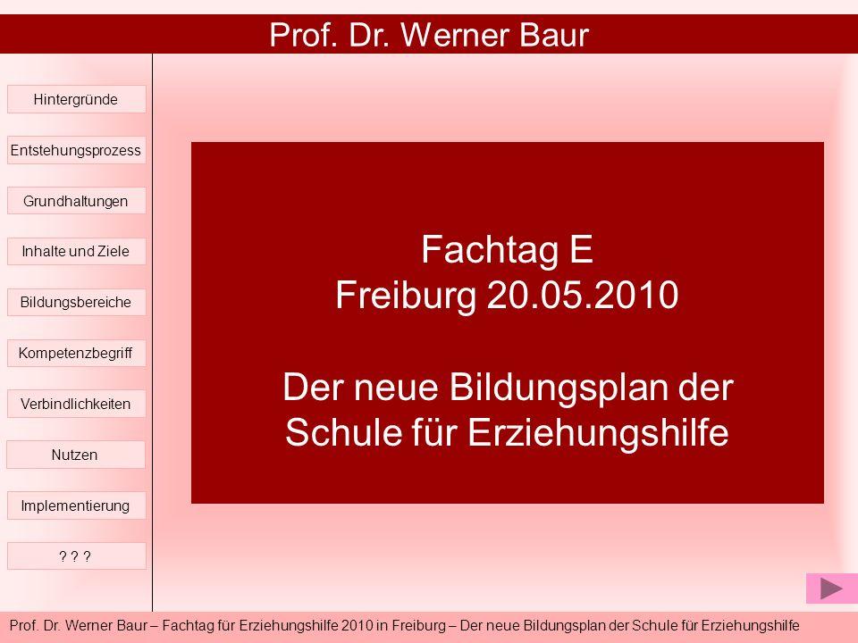 Prof. Dr. Werner Baur – Fachtag für Erziehungshilfe 2010 in Freiburg – Der neue Bildungsplan der Schule für Erziehungshilfe Fachtag E Freiburg 20.05.2