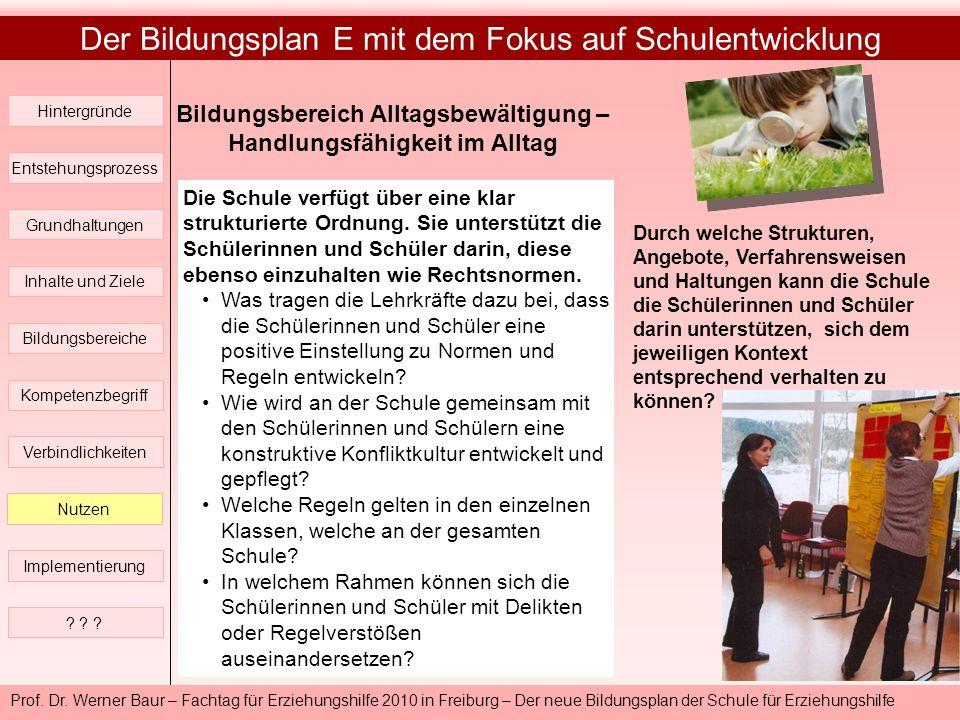 Prof. Dr. Werner Baur – Fachtag für Erziehungshilfe 2010 in Freiburg – Der neue Bildungsplan der Schule für Erziehungshilfe Der Bildungsplan E mit dem