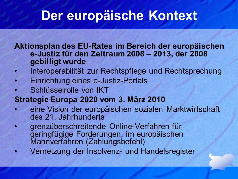 Der europäische Kontext Aktionsplan des EU-Rates im Bereich der europäischen e-Justiz für den Zeitraum 2008 – 2013, der 2008 gebilligt wurde Interoper