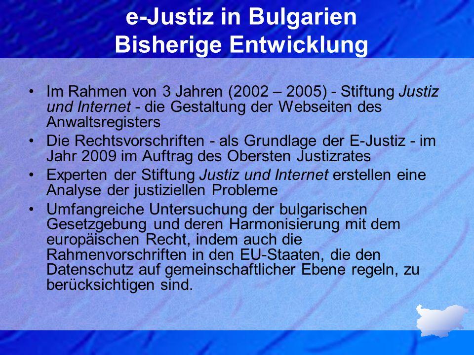 e-Justiz in Bulgarien Bisherige Entwicklung Im Rahmen von 3 Jahren (2002 – 2005) - Stiftung Justiz und Internet - die Gestaltung der Webseiten des Anw