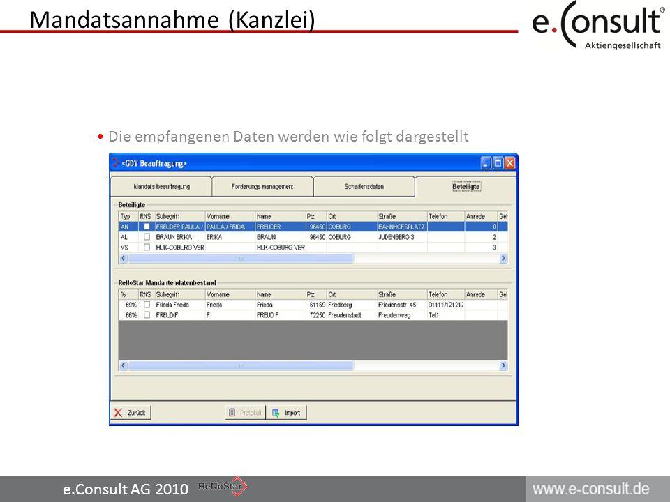 e.Consult AG 2010 Die empfangenen Daten werden wie folgt dargestellt Mandatsannahme (Kanzlei)