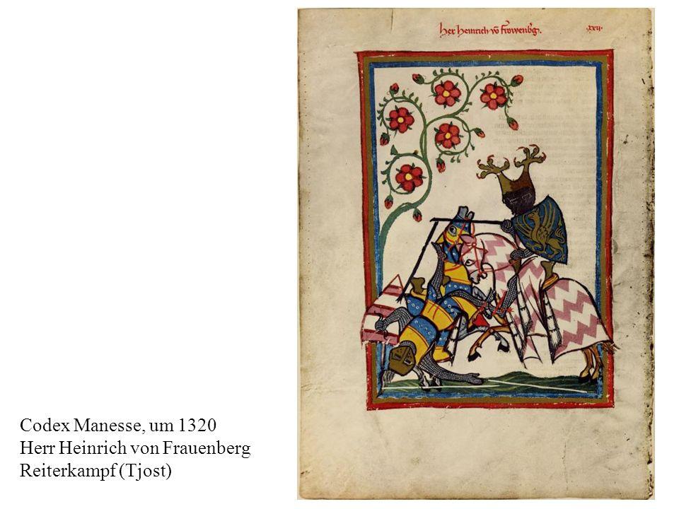 16 Codex Manesse, um 1320 Herr Heinrich von Frauenberg Reiterkampf (Tjost)