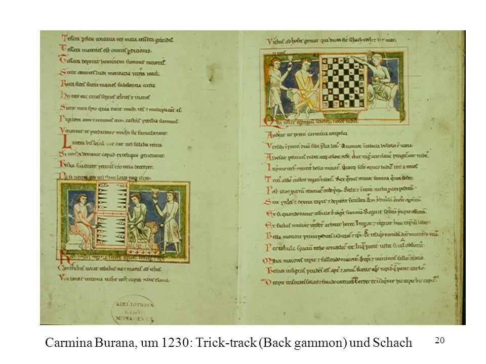 20 Carmina Burana, um 1230: Trick-track (Back gammon) und Schach
