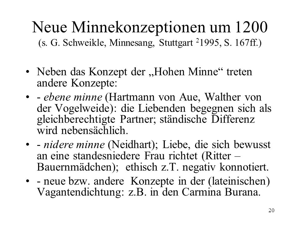 20 Neue Minnekonzeptionen um 1200 (s.G. Schweikle, Minnesang, Stuttgart 2 1995, S.