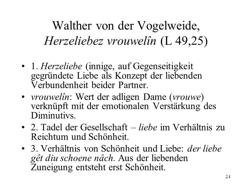 24 Walther von der Vogelweide, Herzeliebez vrouwelîn (L 49,25) 1.