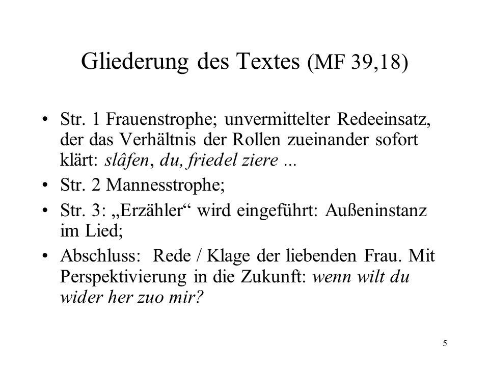 5 Gliederung des Textes (MF 39,18) Str.