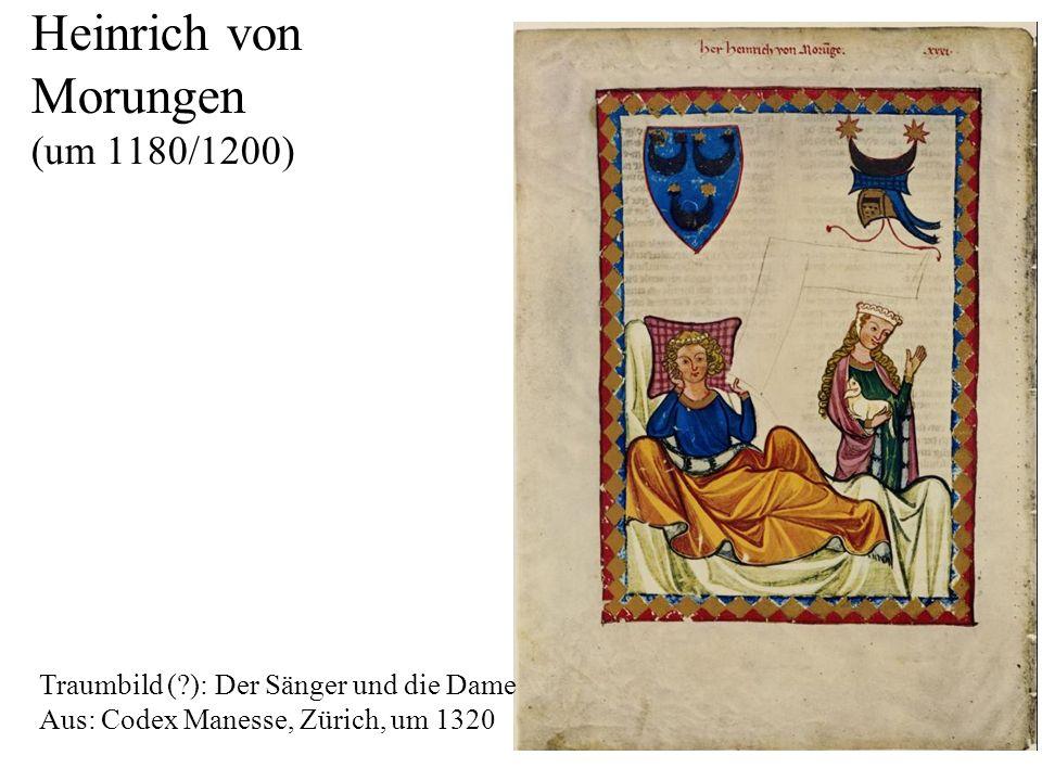 7 Heinrich von Morungen (um 1180/1200) Traumbild (?): Der Sänger und die Dame Aus: Codex Manesse, Zürich, um 1320