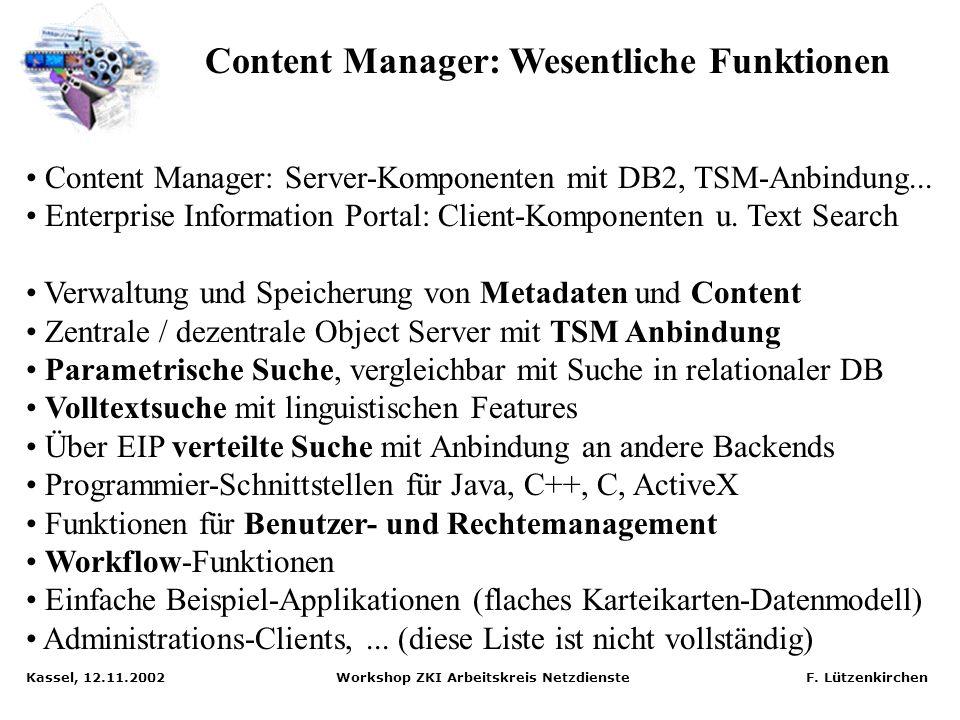 Kassel, 12.11.2002 Workshop ZKI Arbeitskreis Netzdienste F. Lützenkirchen MILESS Basis: Content Manager V7 Abbildung: Marc Schlüpmann, Universität Ess