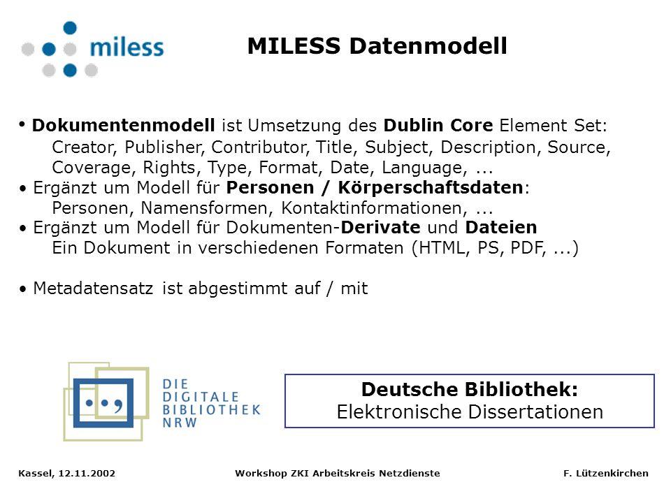 Kassel, 12.11.2002 Workshop ZKI Arbeitskreis Netzdienste F. Lützenkirchen MILESS Software-Architektur Abbildung: Marc Schlüpmann, Universität Essen