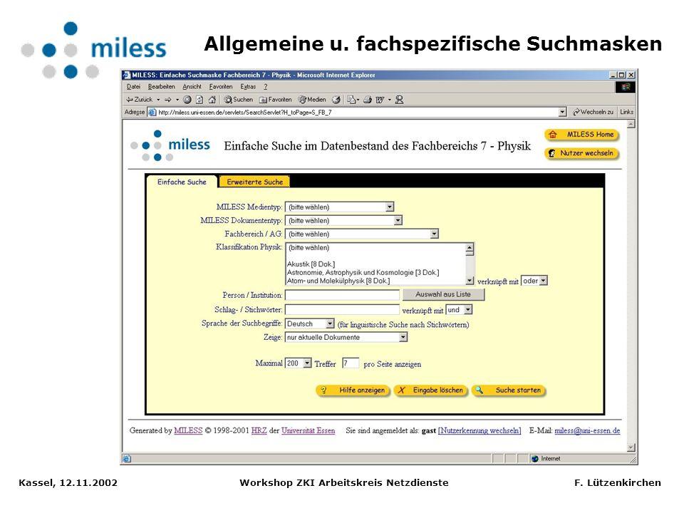 Kassel, 12.11.2002 Workshop ZKI Arbeitskreis Netzdienste F. Lützenkirchen Übersicht MILESS Datenmodell Abbildung: Marc Schlüpmann, Universität Essen