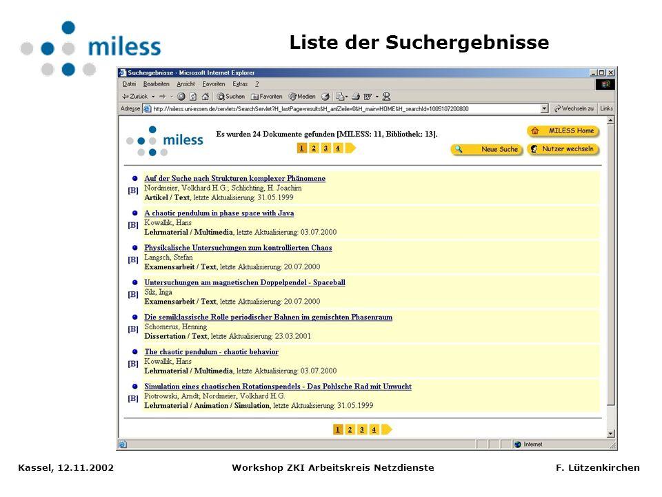 Kassel, 12.11.2002 Workshop ZKI Arbeitskreis Netzdienste F. Lützenkirchen Allgemeine u. fachspezifische Suchmasken