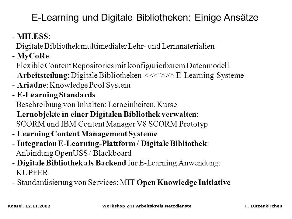 Kassel, 12.11.2002 Workshop ZKI Arbeitskreis Netzdienste F. Lützenkirchen E-Learning und Digitale Bibliotheken mit MILESS und MyCoRe Frank Lützenkirch