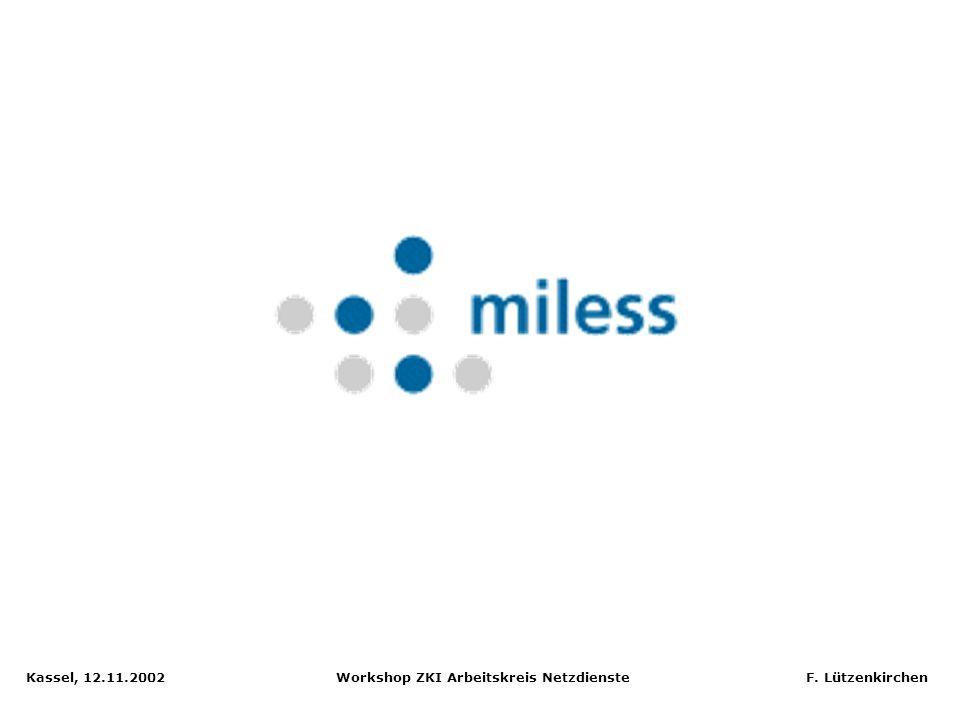 Kassel, 12.11.2002 Workshop ZKI Arbeitskreis Netzdienste F. Lützenkirchen E-Learning und Digitale Bibliotheken: Einige Ansätze - MILESS: Digitale Bibl