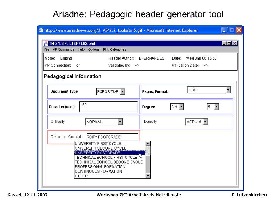 Kassel, 12.11.2002 Workshop ZKI Arbeitskreis Netzdienste F. Lützenkirchen Ariadne: Tools overview