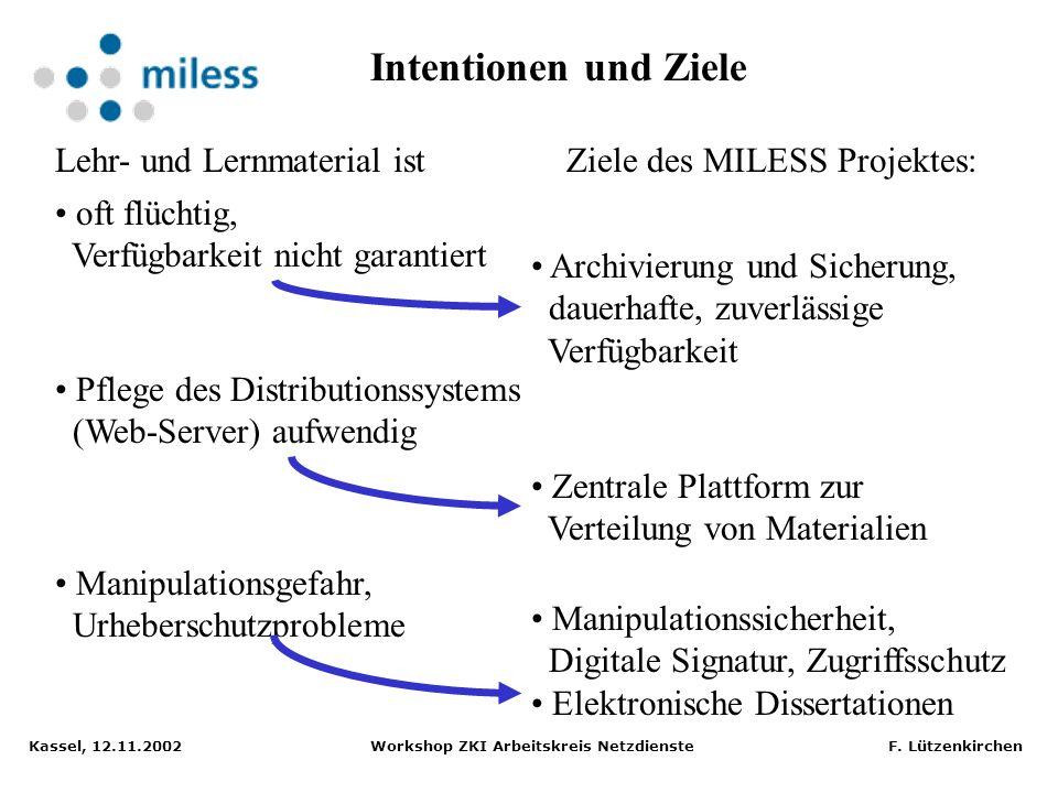 oft mühsam auffindbar, verstreut in der Hochschule Lehr- und Lernmaterial ist vorhanden, aber Ziele des MILESS Projektes: Zentraler, einheitlicher Zug