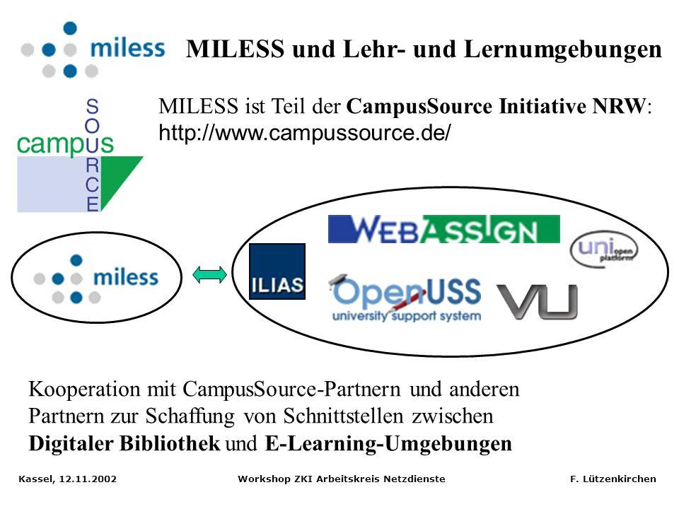 Kassel, 12.11.2002 Workshop ZKI Arbeitskreis Netzdienste F. Lützenkirchen Integration E-Learning-Plattform – Digitale Bibliothek - Direkte Zusammenarb
