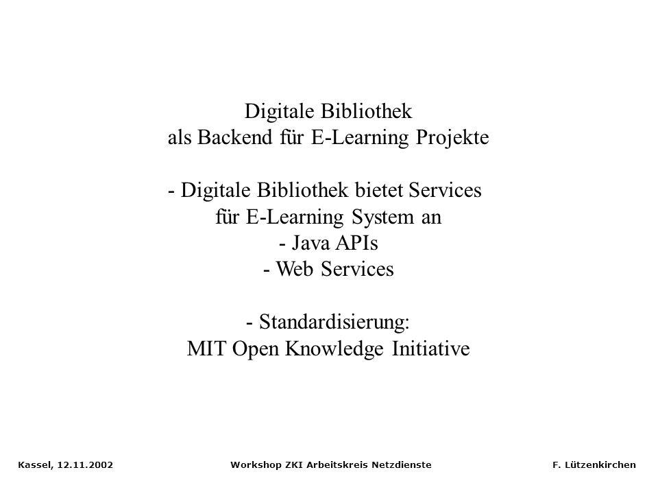 Kassel, 12.11.2002 Workshop ZKI Arbeitskreis Netzdienste F. Lützenkirchen OpenUSS: Interfaces to MILESS / MyCoRe OpenUSS with MILESS Extension MILESS