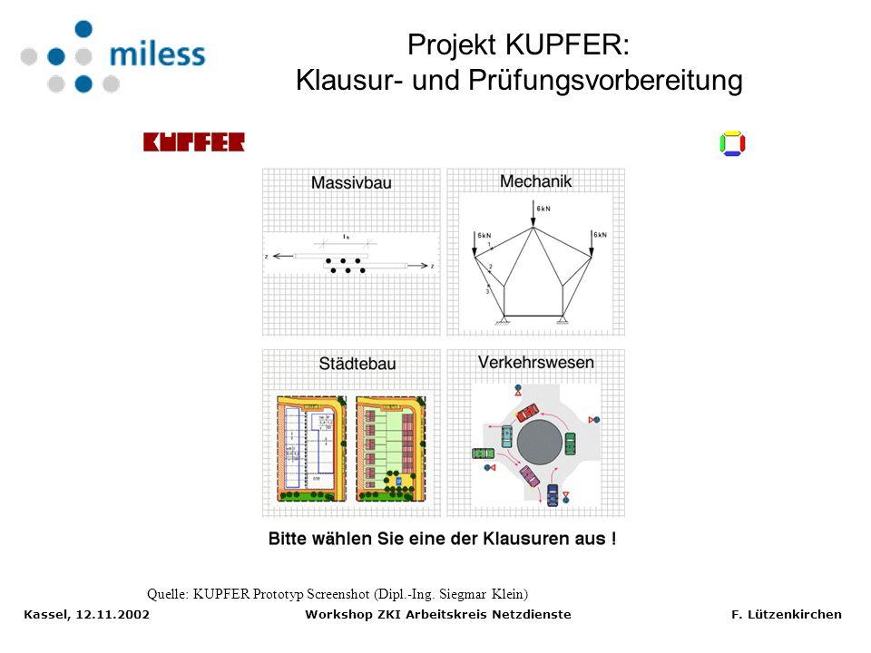 Kassel, 12.11.2002 Workshop ZKI Arbeitskreis Netzdienste F. Lützenkirchen Digitale Bibliothek als Backend für E-Learning Projekte - Digitale Bibliothe