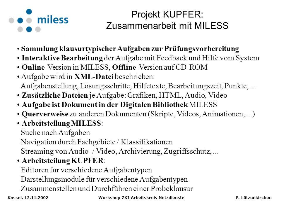 Kassel, 12.11.2002 Workshop ZKI Arbeitskreis Netzdienste F. Lützenkirchen Projekt KUPFER: Klausur- und Prüfungsvorbereitung Quelle: KUPFER Prototyp Sc