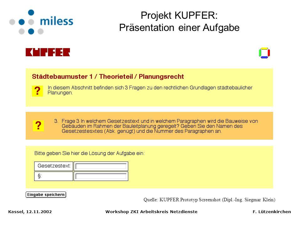 Kassel, 12.11.2002 Workshop ZKI Arbeitskreis Netzdienste F. Lützenkirchen Tabellenmodul: Verarbeitet Aufgaben mit den Antworttypen Zahl, Multiple-Choi