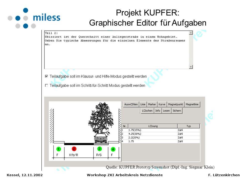 Kassel, 12.11.2002 Workshop ZKI Arbeitskreis Netzdienste F. Lützenkirchen Projekt KUPFER: Präsentation einer Aufgabe Quelle: KUPFER Prototyp Screensho