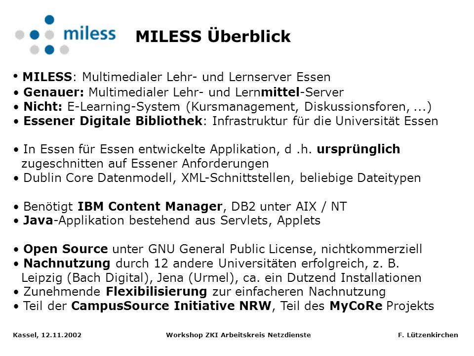 Kassel, 12.11.2002 Workshop ZKI Arbeitskreis Netzdienste F. Lützenkirchen Fachbereiche Universitäts- bibliothek Medien- zentrum Hochschul- rechenzentr