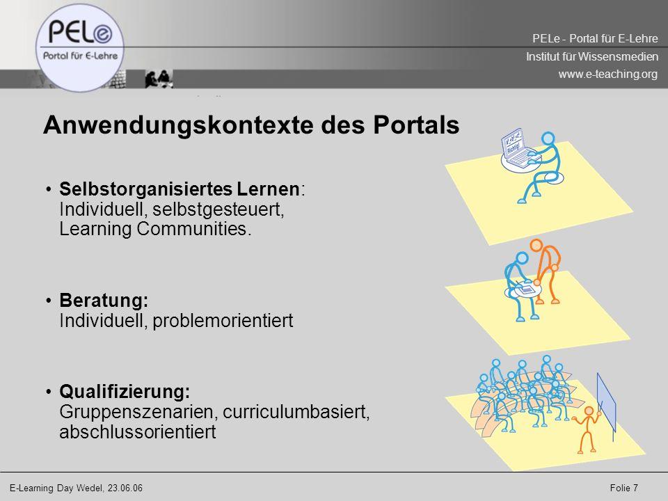 E-Learning Day Wedel, 23.06.06 Folie 18 PELe - Portal für E-Lehre Institut für Wissensmedien www.e-teaching.org Entwicklungspartnerschaft e-teaching@university (2003-2004): e-Competence NRW: Universitäten Duisburg-Essen und Wuppertal Partner seit Okt.