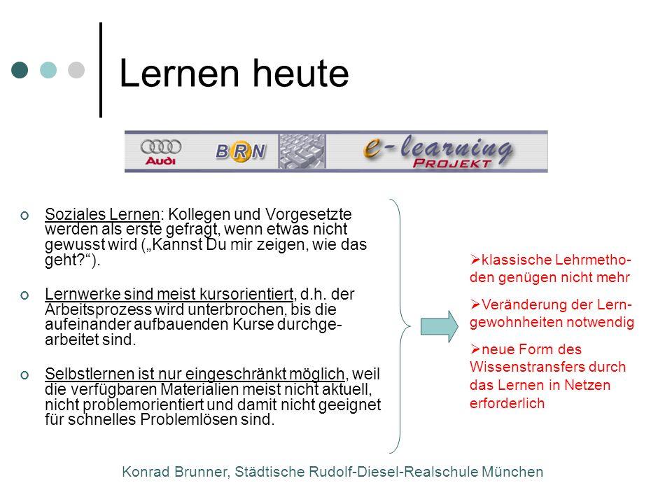Konrad Brunner, Städtische Rudolf-Diesel-Realschule München Lernen heute Soziales Lernen: Kollegen und Vorgesetzte werden als erste gefragt, wenn etwa