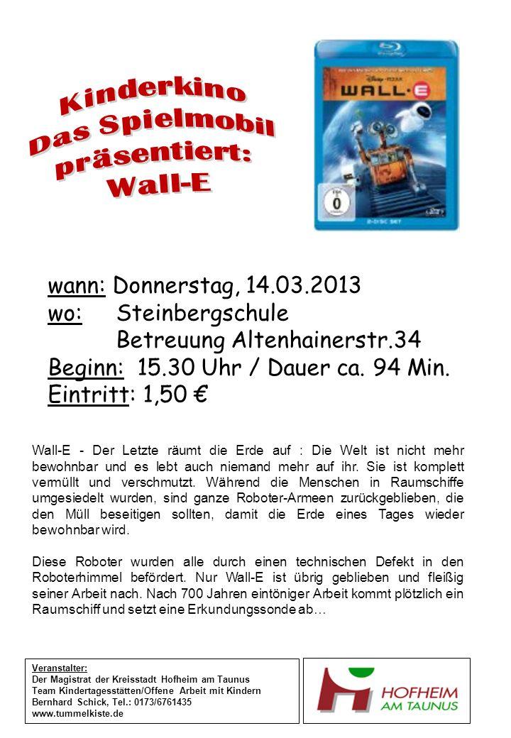 wann: Donnerstag, 14.03.2013 wo:Steinbergschule Betreuung Altenhainerstr.34 Beginn: 15.30 Uhr / Dauer ca. 94 Min. Eintritt: 1,50 Veranstalter: Der Mag