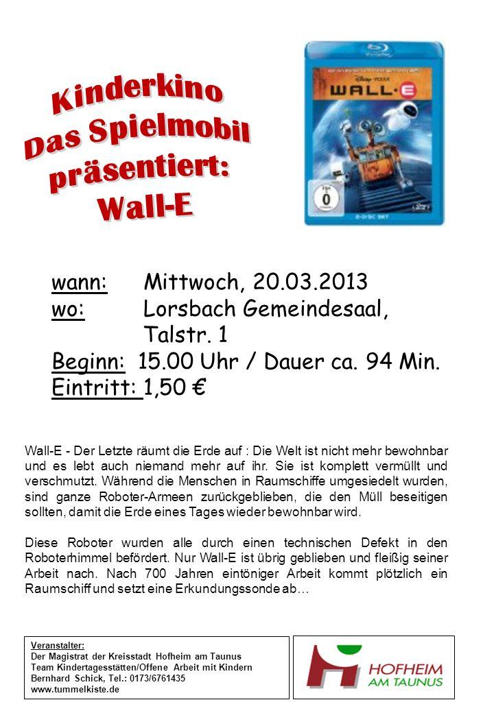 wann: Mittwoch, 20.03.2013 wo: Lorsbach Gemeindesaal, Talstr. 1 Beginn: 15.00 Uhr / Dauer ca. 94 Min. Eintritt: 1,50 Veranstalter: Der Magistrat der K
